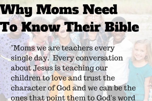 Why moms need to know their bible.