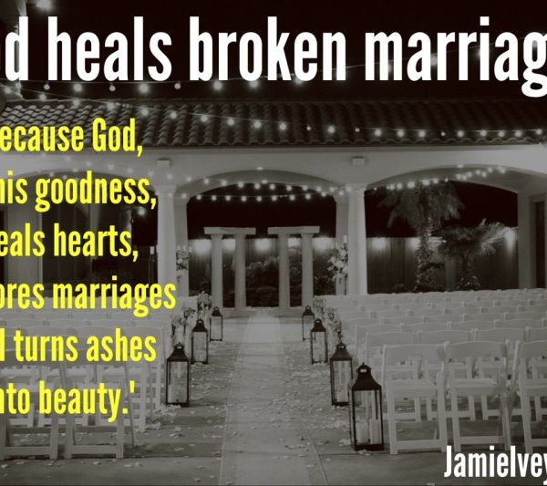 God heals broken marriages.