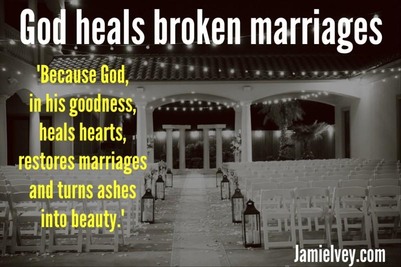 God heals broken marriages.