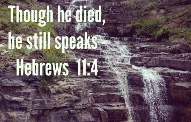Though he died, he still speaks