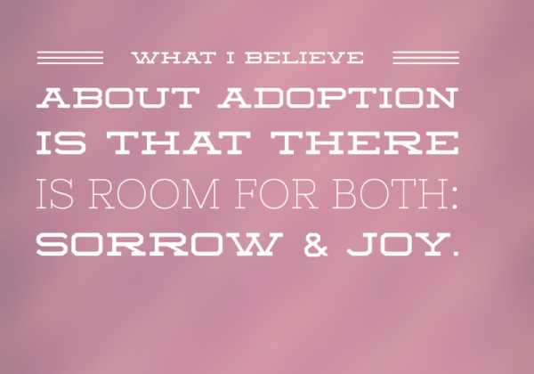 Adoption: sorrow and joy