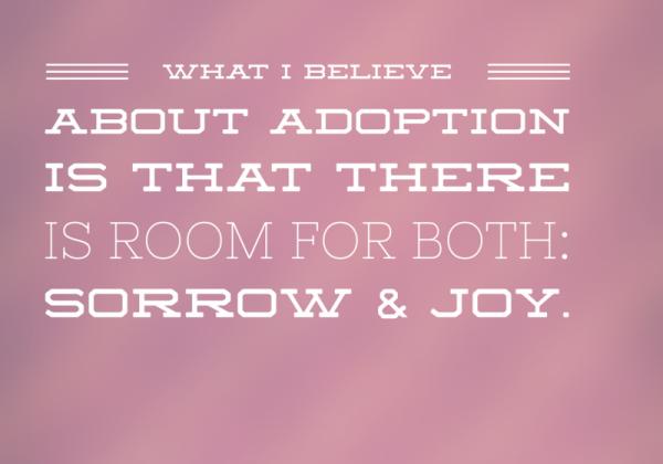 Adoption: sorrow and joy