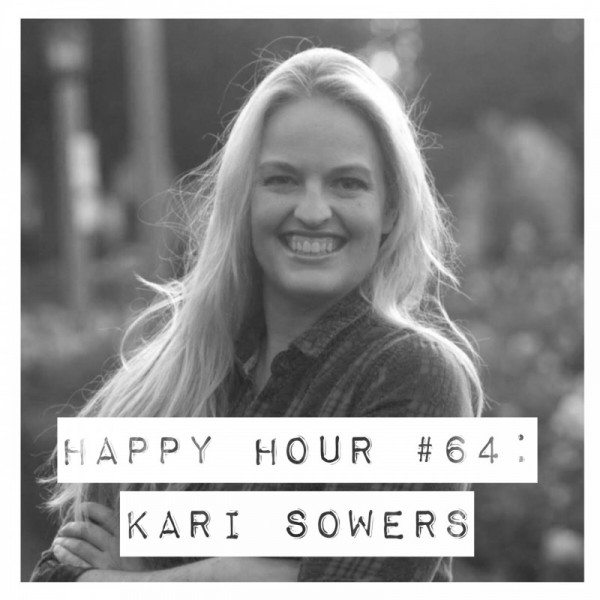 Happy Hour #64: Kari Sowers