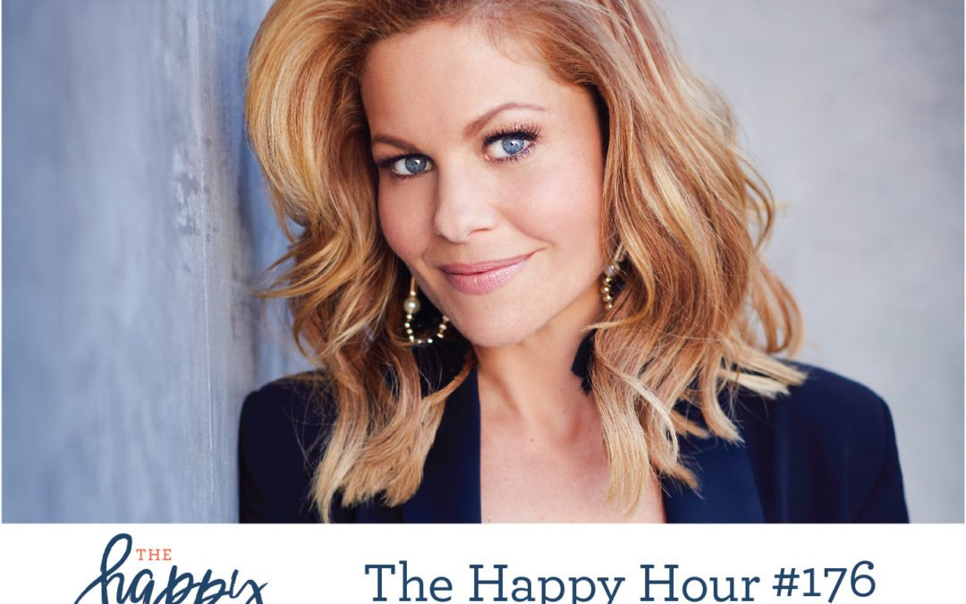 The Happy Hour #176: Candace Cameron Bure