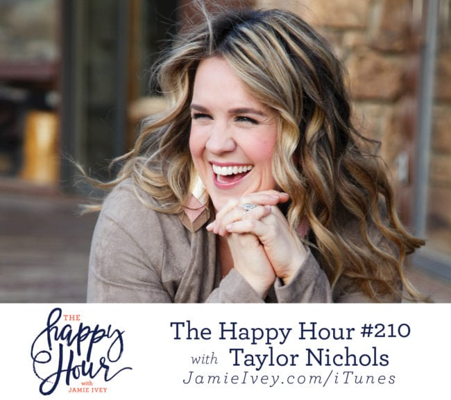 The happy hour with jamie ivey podcast republic my guest for the happy hour 210 is taylor nichols taylor is one of the kindest friends i know and im so honored to have her on the show today fandeluxe Gallery