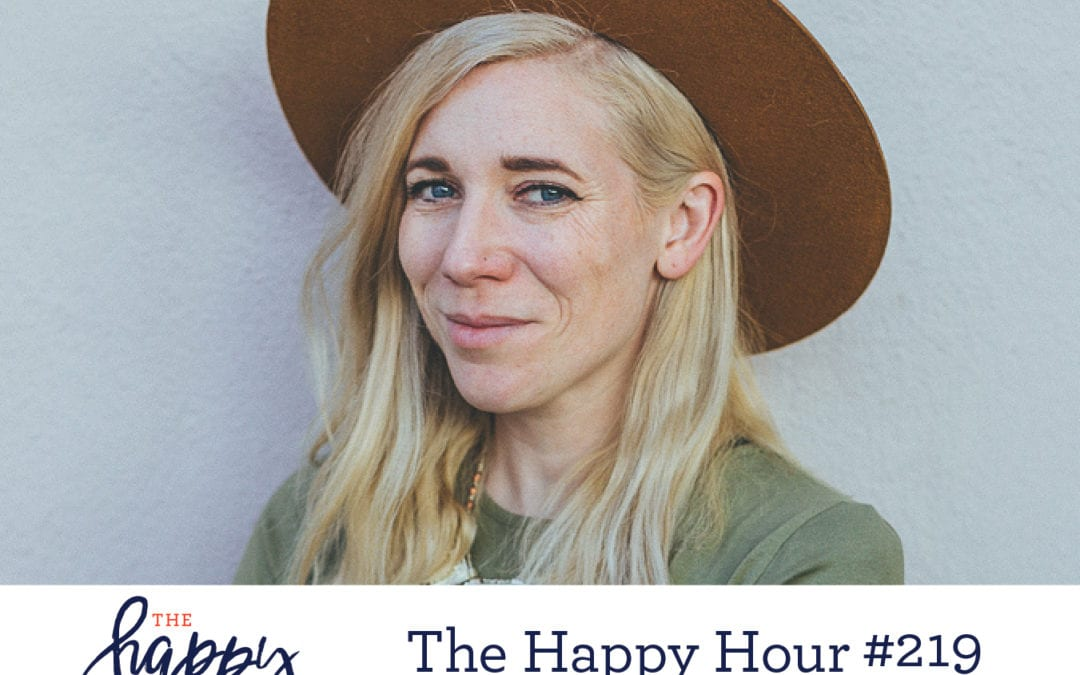 The Happy Hour #219: Blythe Hill