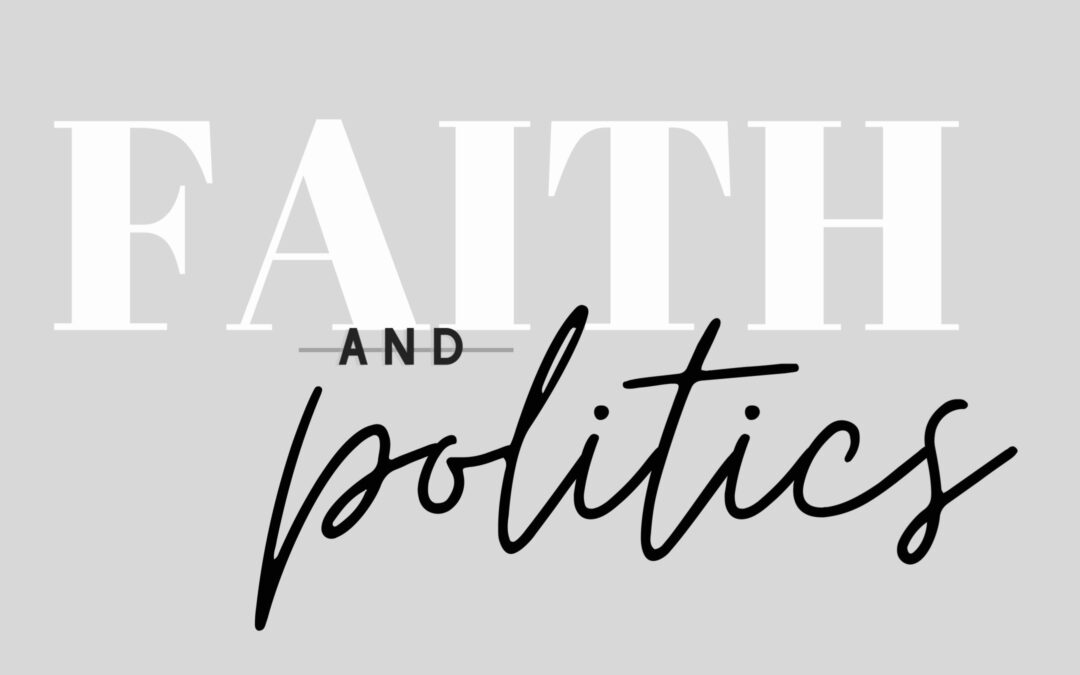 Faith and Politics: Some Resources For You!
