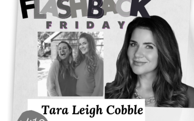 The Happy Hour #412: Flashback Friday – Tara-Leigh Cobble (276)