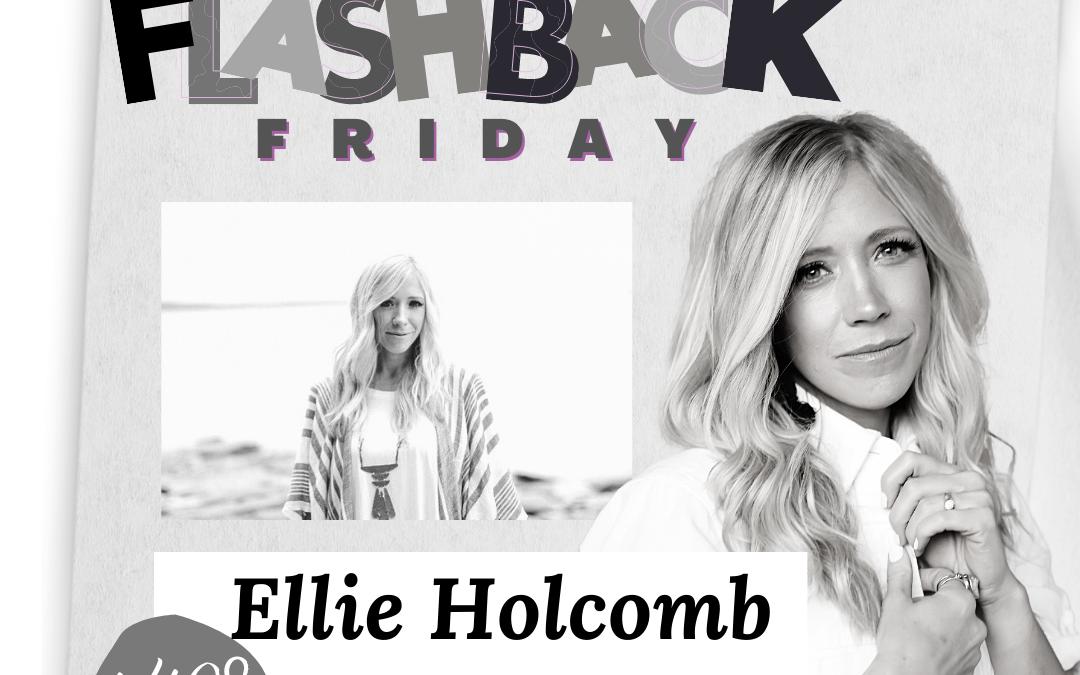 The Happy Hour #408: Flashback Friday – Ellie Holcomb