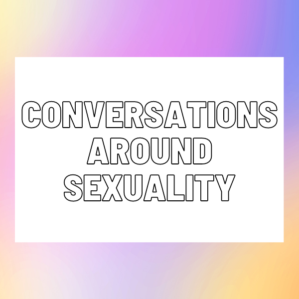 Conversations Around Sexuality